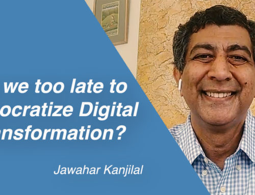 Are we too late to democratize Digital Transformation?