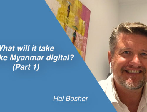 What will it take to make Myanmar digital? (Part 1)
