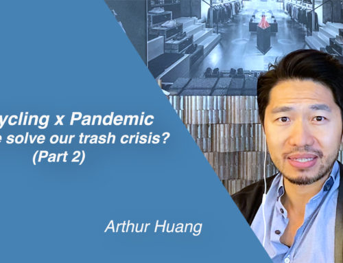 Upcycling x Pandemic – can we solve our trash crisis? Part 2